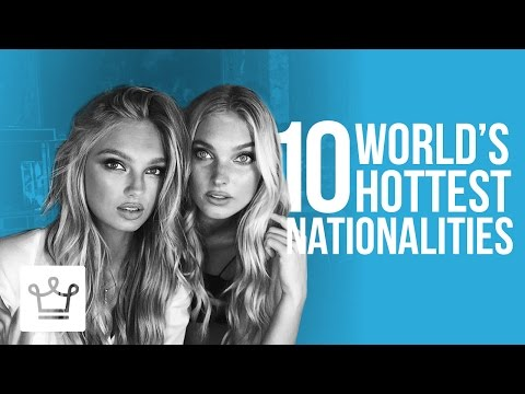 10 Hottest Nationalities In The World