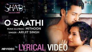 O Saathi Lyrical Video - Movie Shab | Arijit Singh, Mithoon | Latest Hindi Songs