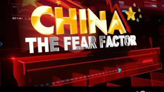 China: The Fear Factor - Part 2