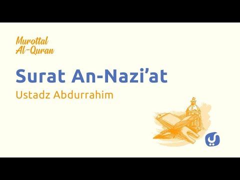 Murottal Quran Surat An Naziat dan Artinya LENGKAP - Bacaan AlQuran Merdu Ustadz Abdurrahim