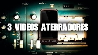 3 videos aterradores