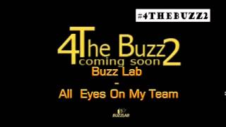 Buzz Lab   All Eyes Ones My Team   YouTube (diedhiou)