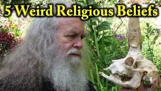 Weird Religious Beliefs By Agatan Fnd