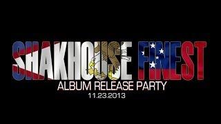 Shakhouse Finest Album release party 11.23.2013