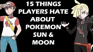 15 Things Hardcore Players HATE About Pokemon Sun And Moon