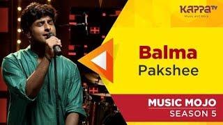 Balma - Pakshee - Music Mojo Season 5 - KappaTV