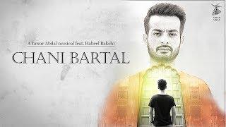 pc mobile Download Chani Bartal - Yawar Abdal feat Habeel Bakshi Official Music Video