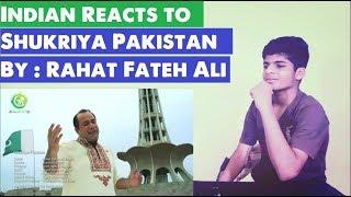 Indian React to   Shukriya Pakistan   By Rahat Fateh Ali Khan   2017