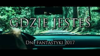 Gdzie jesteś - CreepyPasta Dni Fantastyki 2017 (PL)