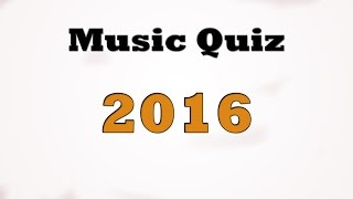 Music Quiz  - Music hits 2016