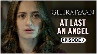 Gehraiyaan | Episode 7 - 'At Last An Angel' | Sanjeeda Sheikh | A Web Series By Vikram Bhatt