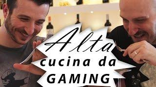 ALTA CUCINA DA GAMING!