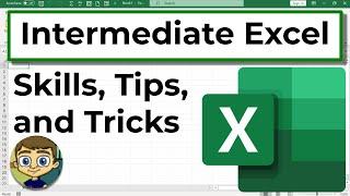 Intermediate Excel Skills, Tips, and Tricks Tutorial