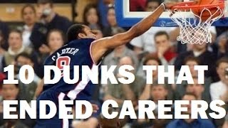 10 DUNKS THAT ''ENDED'' PLAYER CAREERS