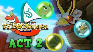 The Wind Waker: The Movie - Act 2 [English dub]