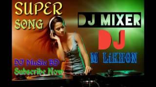 Bangla New 2017 || Best DJ -Remix song || Shobai To Bhalobasha Chay Exclusive Remix BY[DJ M Likhon]
