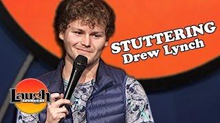 Stuttering (Drew Lynch)