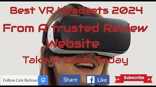 best vr headsets 2024 From a Trusted Reviews Website