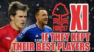 Nottingham Forest XI If They Kept Their Best Players - Premier League Quality?