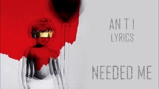 Rihanna - NEEDED ME (Lyric Video)