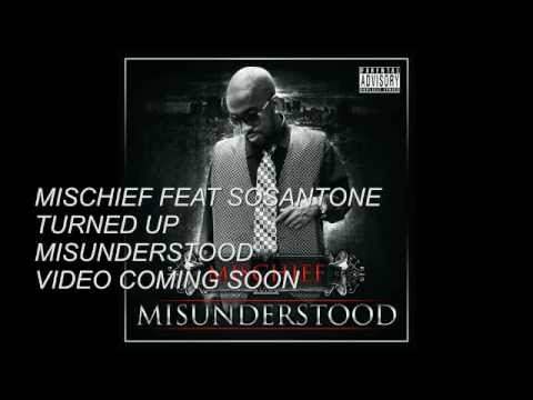 MISCHIEF FEAT SOSANTONE TURNED UP