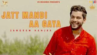 Jatt+Mandi+Aa+Gya+%28Full+Song%29+%7C+Sangram+Hanjra+%7C+Latest+Punjabi+Song+2018+%7C+VS+Records