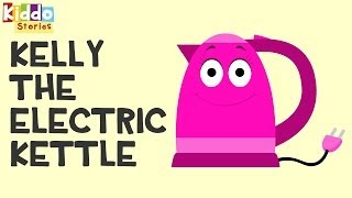 Bedtime Stories for Children - Kelly the Electric Kettle