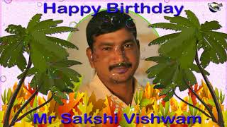 Happy Birthday Mr Sakshi Vishwam