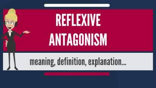 What is REFLEXIVE ANTAGONISM? What does REFLEXIVE ANTAGONISM mean? REFLEXIVE ANTAGONISM meaning