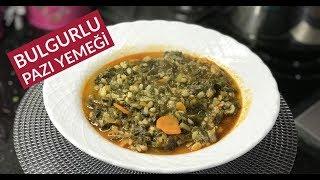 Bulgurlu Pazı Yemeği - Naciye Kesici - Yemek Tarifleri