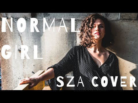 Normal Girl -- SZA Cover (Audio)