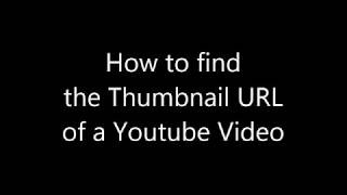 How to find the Thumbnail URL of a Youtube Video 2018