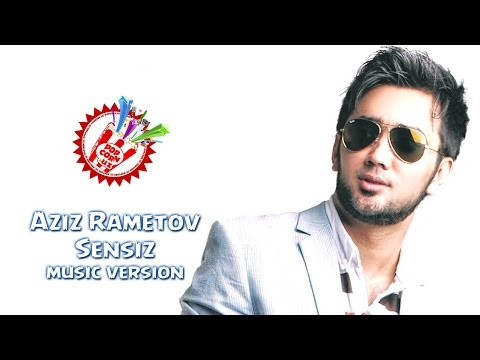 Aziz Rametov - Sensiz (music version)