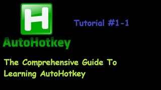 [AHK] The Complete Guide To AutoHotkey Tutorial 1-1