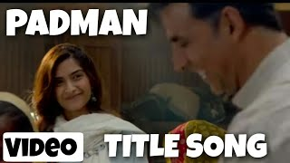 Padmam Title Song | Official Video Song | Akshay kumar And Sonam kapoor