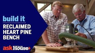 Build It   Reclaimed Heart Pine Bench