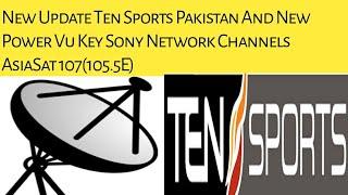 New Update Ten Sports And New Power Vu Key Sony Channels /Urdu