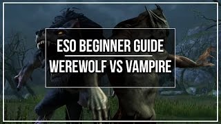 ESO Beginner Guide - Werewolf vs Vampire (In Depth)