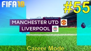 FIFA 18 - Manchester United Career Mode #55: vs. Liverpool