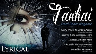 Tanhai - Dard Bhare Nagame ❤ Hindi Romantic Sad Songs ❤ Sad Songs With Lyrics