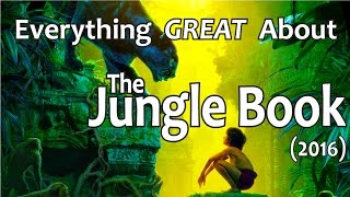 Everything GREAT About The Jungle Book! (2016)