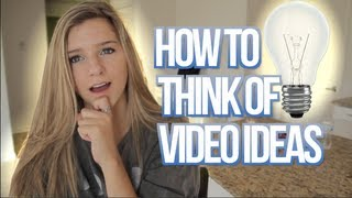 How To Think Of Good Video Ideas!
