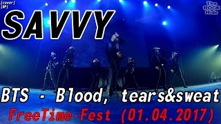 [GP] BTS - Blood, tears&sweat dance cover by SAVVY [FreeTime-Fest (01.04.2017)]