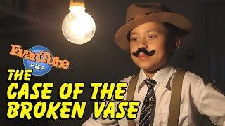 The CASE of the BROKEN VASE! An EvanTubeHD Detective Story [EvanTubeHD CLASSIC WEEK]
