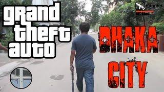 GTA: DHAKA CITY (In Real Life)