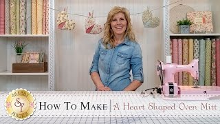 Country Kitchen Heart Shaped Oven Mitt | a Shabby Fabrics Sewing Tutorial