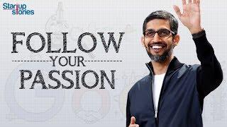 Sundar Pichai Inspirational Video | Follow Your Passion | Motivational Speech | Startup Stories