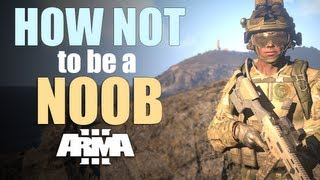 How NOT to be a NOOB - Arma 3   rhinoCRUNCH