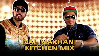Dal Makhani | Kitchen Mix | ft. Manj, Raftaar - Dr. Cabbie