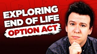 This Is The Legal Battle Around The End of Life Option Act and Why It Matters...